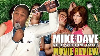 Mike and Dave Need Wedding Dates Movie Review