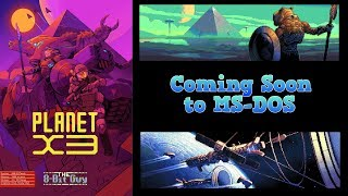 Planet X3 for MS-DOS Update & KIckstarter