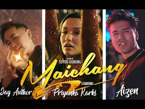 Jay Author x Aizen - Maichang (मैच्याङ्ग) (Official Music Video) | Priyanka Karki