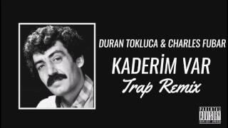 Duran Tokluca & Charles Fubar - Benim Kaderim (Arabesk Trap Remix)