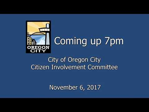 Oregon City Citizen Involvement Committee - November 6, 2017