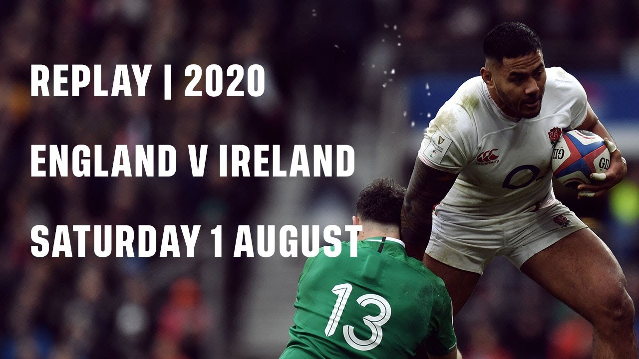Replay | England v Ireland 2020