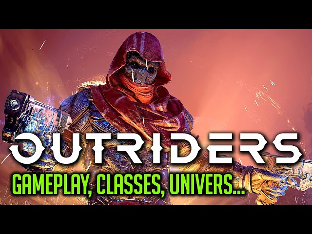 OUTRIDERS : On fait le point !