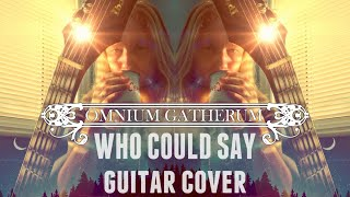 Omnium Gatherum - Who Could Say guitar cover