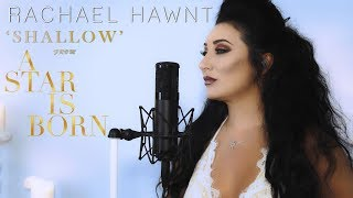 Shallow - Lady Gaga and Bradley Cooper Cover by Rachael Hawnt