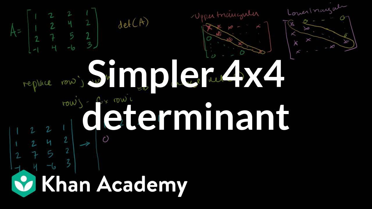 Simpler 4x4 determinant (video) | Khan Academy