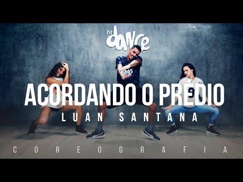 Acordando o Prédio - Luan Santana - Coreografia |  FitDance TV thumbnail