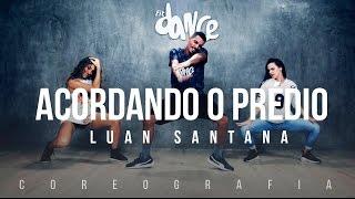 Acordando o Prédio Luan Santana Coreografia FitDance TV