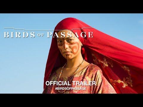 Birds of Passage (2018)   Official Trailer HD