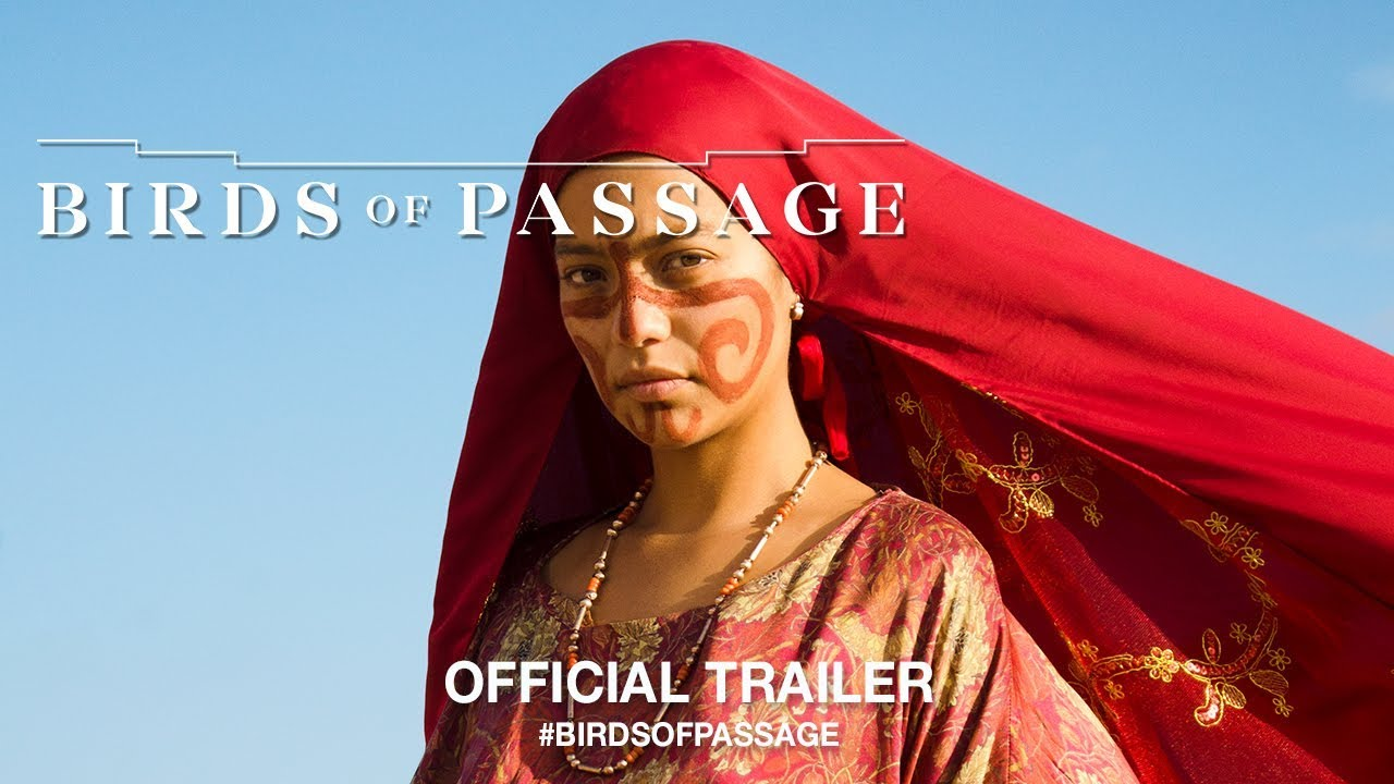BIRDS OF PASSAGE (2018) | Official US Trailer HD