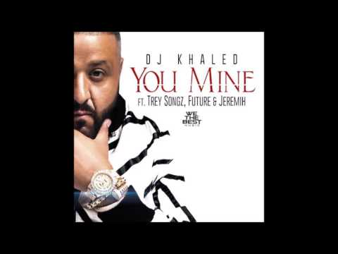DJ Khaled ft. Jeremih, Trey Songz & Future - You Mine (Clean)