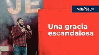 Una gracia escandalosa. | Entrada Gratis | Pastor Jorge Diéguez