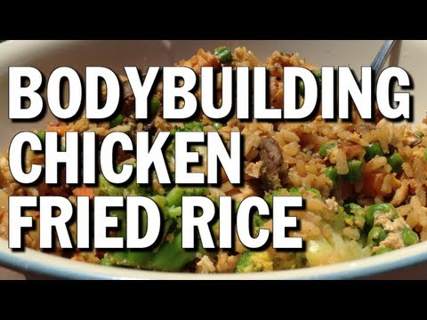 HIGH-PROTEIN BODYBUILDING MEAL:  CHICKEN FRIED RICE