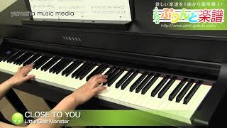 CLOSE TO YOU / Little Glee Monster : ピアノ(ソロ) / 中級