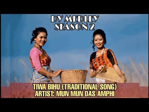 TIWA BIHU (TRADITIONAL TUNE)   MUN MUN DAS AMPHI   DY MEDLEY SEASON 2   তিৱা জনজাতি