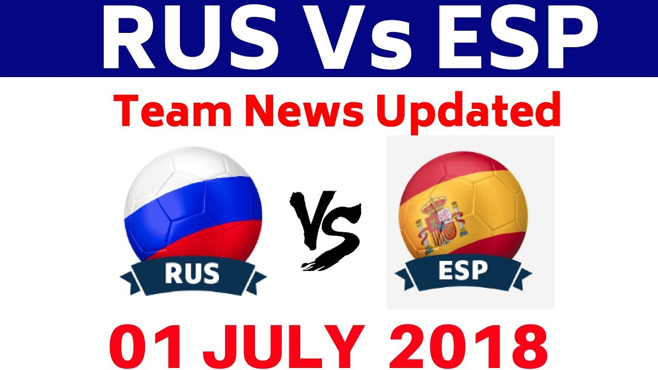 Rus Vs Esp Dream11 Football Wc 1 July 2018 Today Probable11