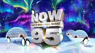 NOW That's What I Call Music! 95 Official Playlist.