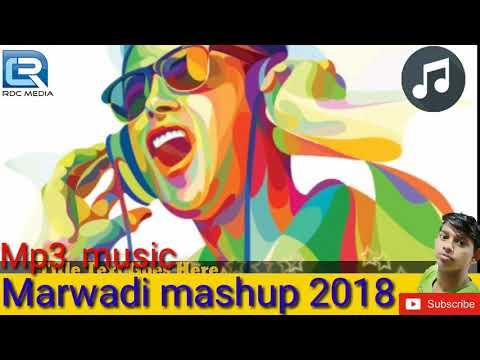 Marvadi mashup 2018 ll Rajesthani oll dj song mix