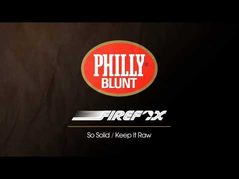 Firefox - Keep It Raw [Philly Blunt]