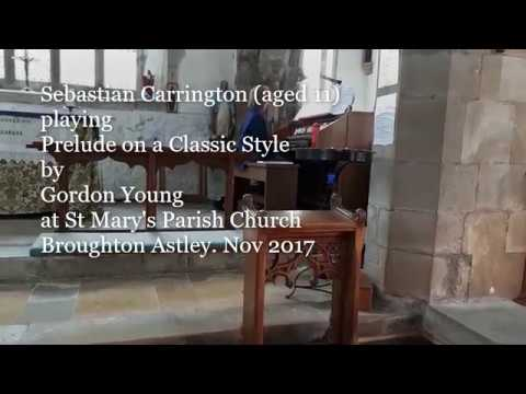 Prelude on a Classic Style by Gordon Young, Organist Sebastian Carrington, aged 11. Organ Solo.