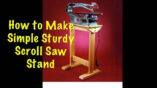 How to Make Scroll Saw Stand ( Simple & Sturdy)