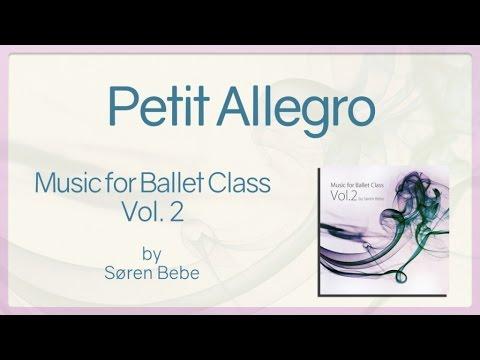 Petit Allegro - Music for Ballet Class Vol.2 by Søren Bebe