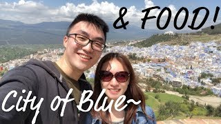 Morocco Day 2!! Chefchaouen the City of Blue! & Moroccan Food!