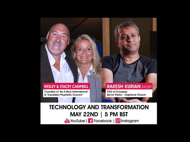 Technology and Transformation - Episode 3 - Wesley & Stacey Campbell