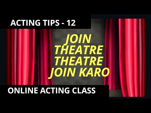 BOLLYWOOD ACTING TIPS-12 Join Theatre
