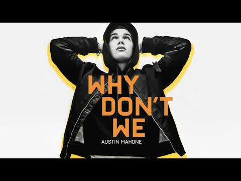 Austin Mahone - Why Don't We (Official Audio)
