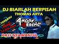 DJ BIARLAH BERPISAH THOMAS ARYA FULL BASS PALING ENAK DJ EBENG