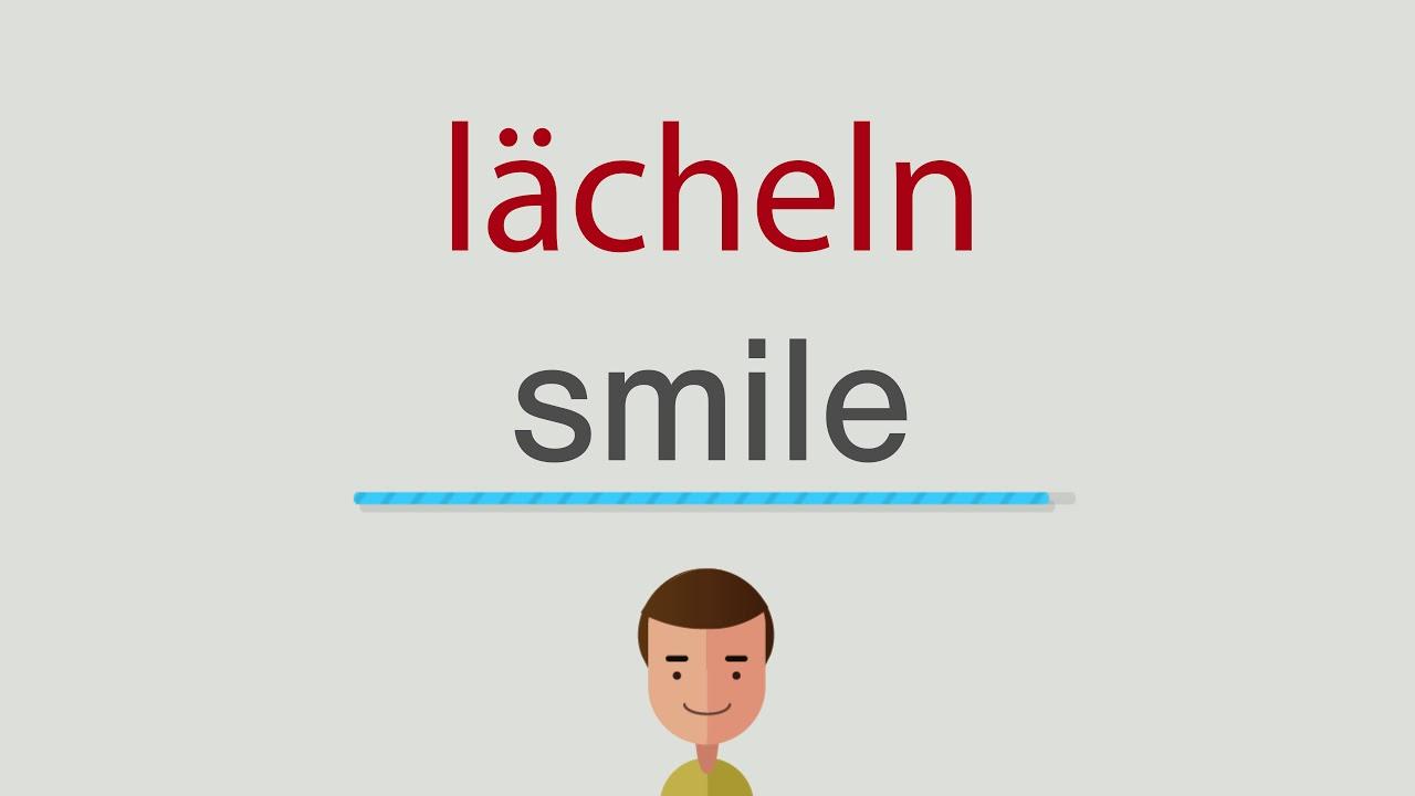 Lächeln Englisch