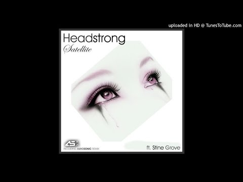 Headstrong feat. Stine Grove - Satellite (Strings & Piano Mix)