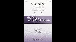 Shine on Me (SATB Choir) - Arranged by Rollo Dilworth