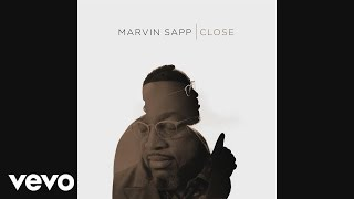 Marvin Sapp - Close (Official Audio)