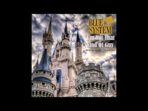 Blue System - I'm Not That Kind Of Guy Extended Version (re-cut by Manaev)