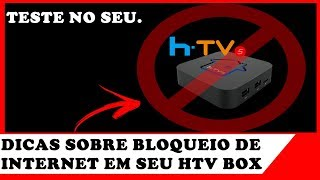 HTV BOX 5 E HTV BOX 3 BLOQUEADOS PELA INTERNET ? TENTEM ISSO