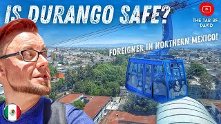 """WHEN will we STOP asking, """"IS MEXICO SAFE?""""   FOREIGNER moves to DURANGO, Mexico!   4K"""