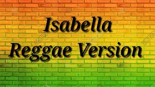 Gambar cover Isabella . REGGAE VERSION     COVER LIRIK TERBARU