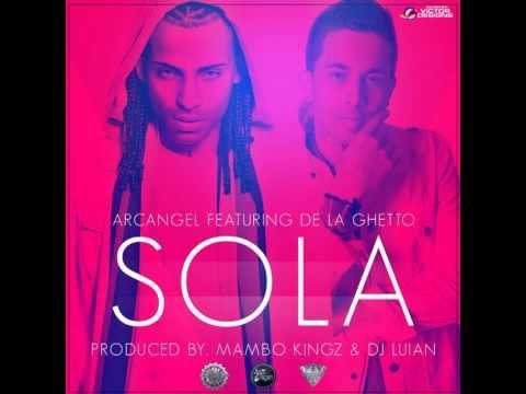 Sola- Arcangel Ft De La Ghetto (SEM)