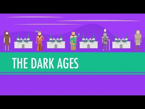The Dark Ages...How Dark Were They, Really?: Crash Course Wo