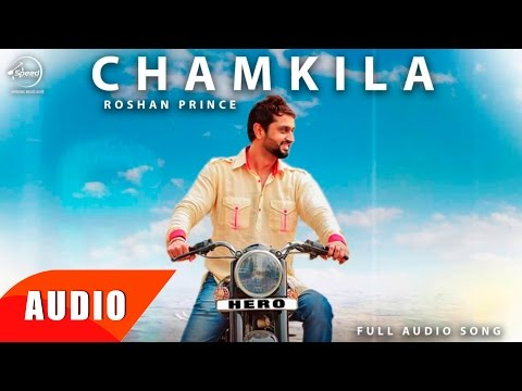 Chamkila ( Full Audio Song ) | Roshan Prince | Punjabi Song Collection | Speed Records