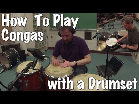 How To Play Congas Along With A Drumset - Rock, Hip Hop, Country. 1, 2, or 3 Conga Drums