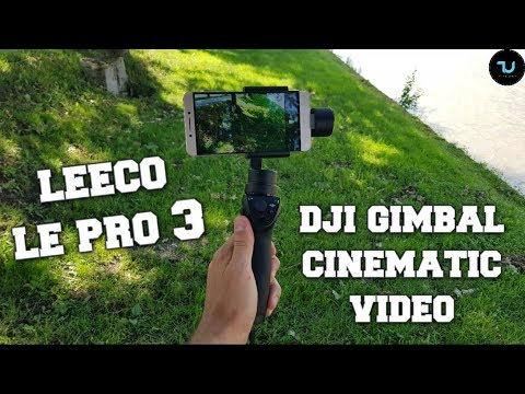 leeco-le-pro-3-camera-test-with-gimbal-dji-osmo-mobile-cinematic-video+audio/revisited-review!