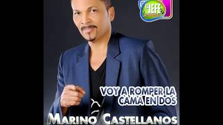 Marino Castellanos -  Voy A Romper La Cama En Dos