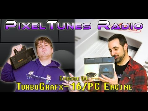PixelTunes Radio VGM Podcast - Episode 84: Turbo Grafx 16/PC Engine