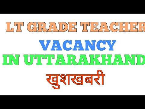 LT GRADE TEACHER VACANCY IN UTTARAKHAND.LT TEACHER POST BHARTI START 2018