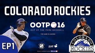 Out of the Park Baseball (OOTP) 16: Colorado Rockies - Starting Anew [EP1]