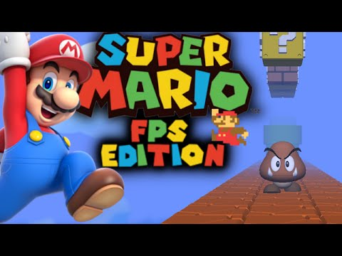 SUPER MARIO BROS. - FIRST PERSON EDITION - A NEW POINT OF VIEW!