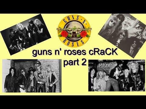 guns n' roses cRaCK part 2!!